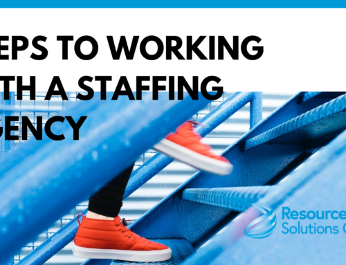 Steps To Working with a Staffing Agency